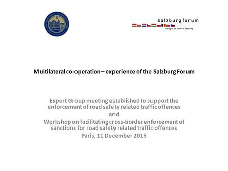 Multilateral co-operation – experience of the Salzburg Forum Expert Group meeting established to support the enforcement of road safety related traffic.