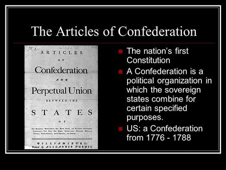 an analysis of the role of the articles of confederation in the american political history List of the cons of the articles of confederation 1 the central government was extremely limited the goal of the original colonies was to ensure that a governing structure like that of england was not present in the united states that was why the articles of confederation were drafted as they were.