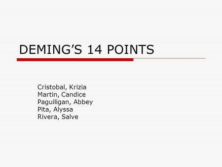 DEMING'S 14 POINTS Cristobal, Krizia Martin, Candice Paguiligan, Abbey Pita, Alyssa Rivera, Salve.