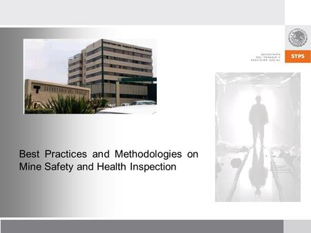 Best Practices and Methodologies on Mine Safety and Health Inspection.