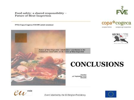 Event labelled by the EU Belgian Presidency CONCLUSIONS.