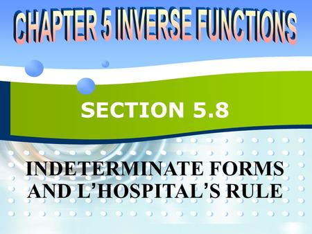 INDETERMINATE FORMS AND L'HOSPITAL'S RULE