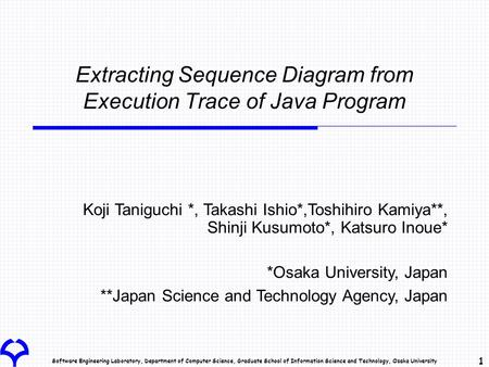 Software Engineering Laboratory, Department of Computer Science, Graduate School of Information Science and Technology, Osaka University 1 Extracting Sequence.