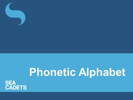 Phonetic Alphabet. Why use Phonetic -The alphabet is used to spell out parts of a message containing letters and numbers to avoid confusion. -Many letters.