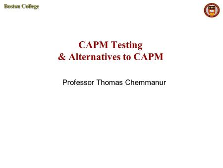 CAPM Testing & Alternatives to CAPM