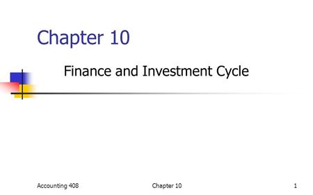Chapter 10 Finance and Investment Cycle Accounting 4081Chapter 10.