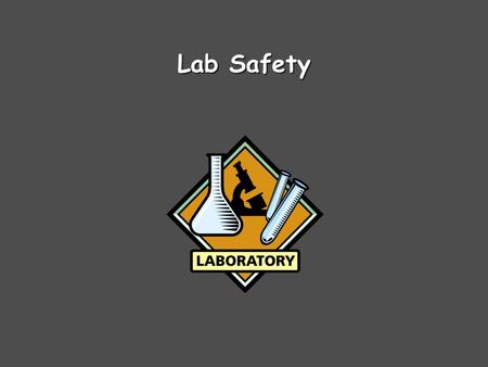 Lab Safety General Guidelines No food or drink at any timeNo food or drink at any time Never work aloneNever work alone Follow all teacher instructionsFollow.