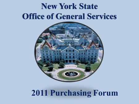 New York StateNew York State Office of General ServicesOffice of General Services 2011 Purchasing Forum.