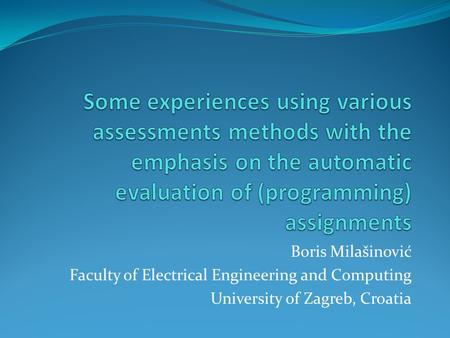 Boris Milašinović Faculty of Electrical Engineering and Computing University of Zagreb, Croatia.