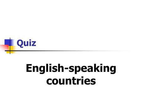 Quiz English-speaking countries. Question 1 What is the name of the flag of the UK?