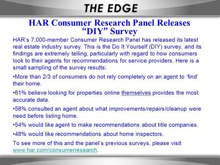 "HAR Consumer Research Panel Releases ""DIY"" Survey HAR's 7,000-member Consumer Research Panel has released its latest real estate industry survey. This."