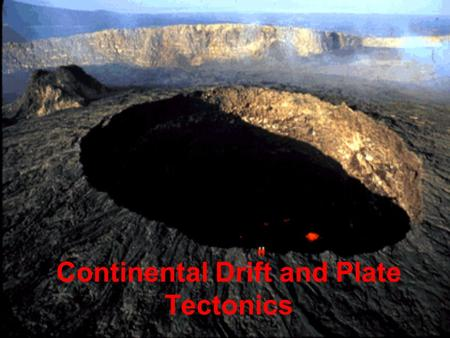 Continental Drift and Plate Tectonics. Crust: - the outermost layer - rigid and very thin - 5-30 km thick - brittle and breakable. Mantle: dense, hot.