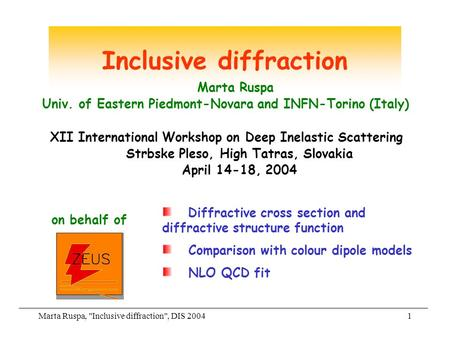 Marta Ruspa, Inclusive diffraction, DIS 20041 Inclusive diffraction Diffractive cross section and diffractive structure function Comparison with colour.