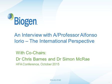 1 An Interview with A/Professor Alfonso Iorio – The International Perspective With Co-Chairs: Dr Chris Barnes and Dr Simon McRae HFA Conference, October.