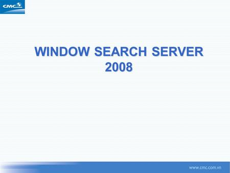 WINDOW SEARCH SERVER 2008. Topics  Topology  High-level Architecture  Performance  WSS vs. MOSS Search Comparison  Search Server 2008.