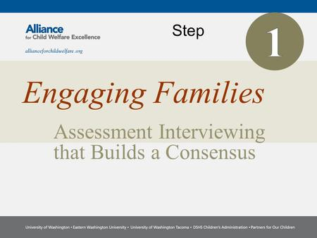Assessment Interviewing that Builds a Consensus Engaging Families Step.