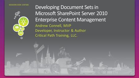 Andrew Connell, MVP Developer, Instructor & Author Critical Path Training, LLC. SESSION CODE: OSP305.