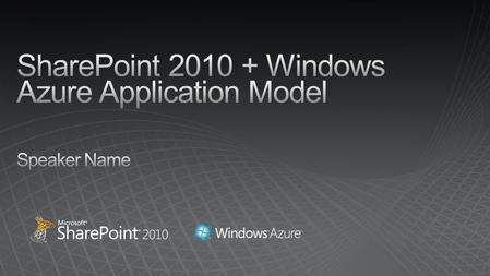Windows Azure, SQL Azure and SharePoint 2010 Integration.