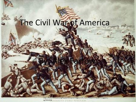 The Civil War of America By: Alex Farrow B  pg?694908.