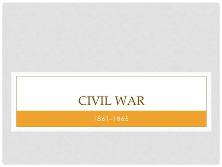 Civil War 1861-1865.