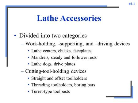 Lathe Accessories Divided into two categories
