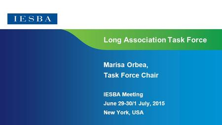 Page 1 | Proprietary and Copyrighted Information Long Association Task Force Marisa Orbea, Task Force Chair IESBA Meeting June 29-30/1 July, 2015 New York,