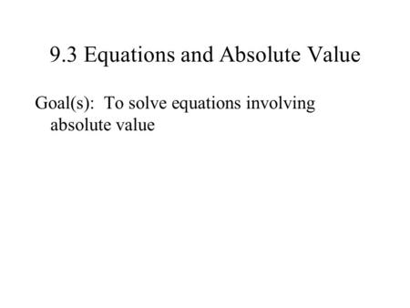 Printables Solving Absolute Value Equations Worksheet please solve the following equation technical question 92 9 3 equations and absolute value goals to involving value
