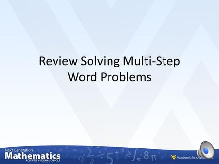 Review Solving Multi-Step Word Problems We will … Demonstrate how to solve equations and connect them to real-world situations.
