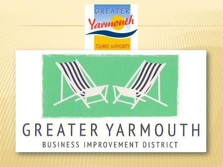 5 MILES GREAT YARMOUTH Value of Tourism £532m per annum Number of jobs Supported by Tourism 10,285 (29%) Estimated Number of rated tourism Businesses.