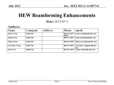 Doc.: IEEE 802.11-13/0877r0 Submission July 2013 James Wang (MediaTek)Slide 1 HEW Beamforming Enhancements Date: 2013-07-3 Authors:
