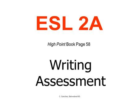 C. Sanchez, Belvedere MS ESL 2A High Point Book Page 58 Writing Assessment.