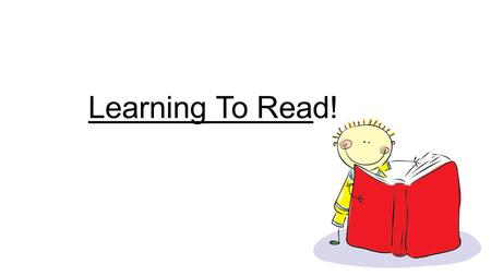 Learning To Read!. The essential ingredients for reading success… To instil a love of reading!To provide children with a high quality programme of phonics.