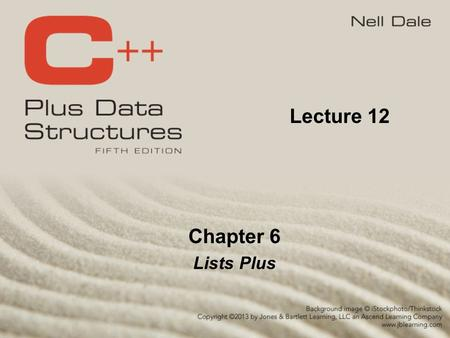 "Chapter 6 Lists Plus Lecture 12. What is a Circular Linked List? A circular linked list is a list in which every node has a successor; the ""last"" element."