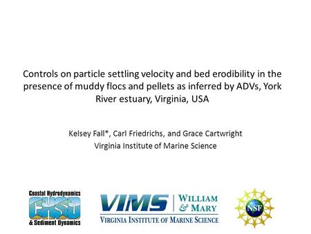 Controls on particle settling velocity and bed erodibility in the presence of muddy flocs and pellets as inferred by ADVs, York River estuary, Virginia,