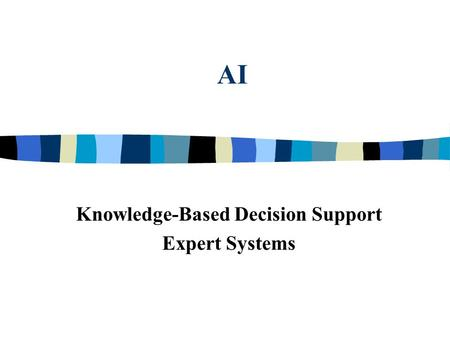 AI Knowledge-Based Decision Support Expert Systems.