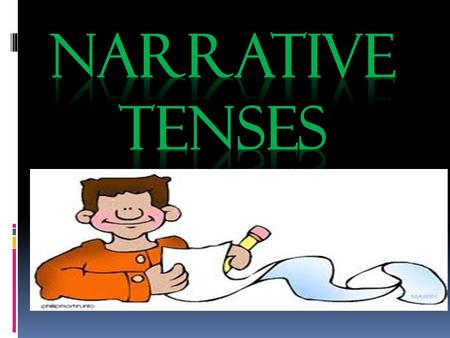 NARRATIVE TENSES.