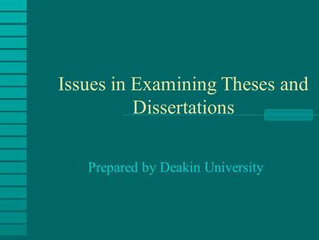 Issues in Examining Theses and Dissertations Prepared by Deakin University.