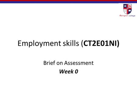 Employment skills (CT2E01NI) Brief on Assessment Week 0.
