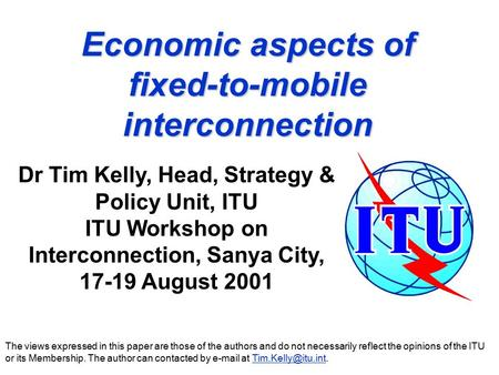 Economic aspects of fixed-to-mobile interconnection The views expressed in this paper are those of the authors and do not necessarily reflect the opinions.
