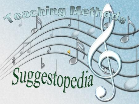 220080813 SN (18) What is Suggestopaedia? **Developed in 1970 by the Bulgarian psychotherapist Georgi Lozanov ** Suggestion + Pedagogy ** Works with.