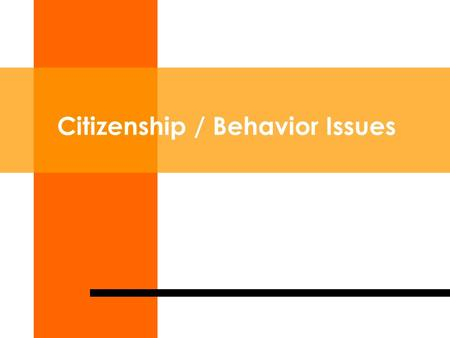 Citizenship / Behavior Issues 2 We have a situation  There have been issues in class that warrant reminders about the class rules and good citizenship.