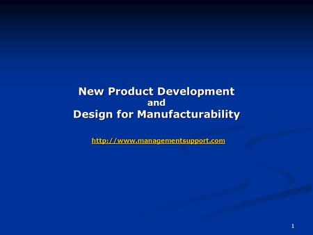 1 New Product Development and Design for Manufacturability