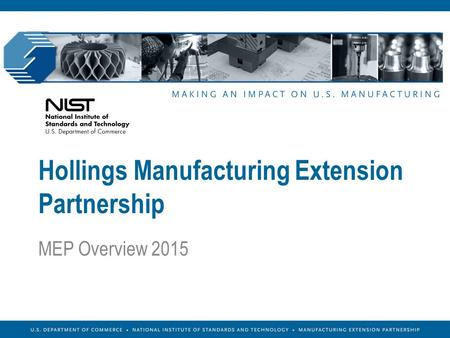 Hollings Manufacturing Extension Partnership MEP Overview 2015.