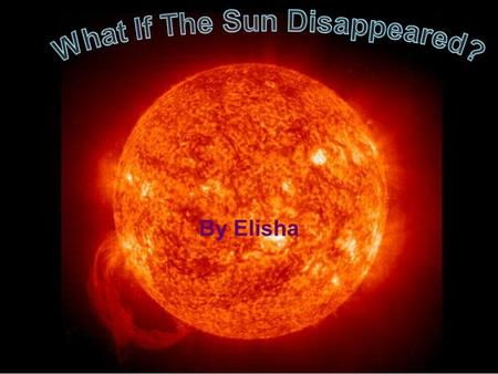 What If The Sun Disappeared?