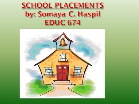 SCHOOL PLACEMENTS by: Somaya C. Haspil EDUC 674. Resource Room Resource Room ESL CLASS Juvenile Detention Juvenile Detention Collaborative Teaching Homeschooling.