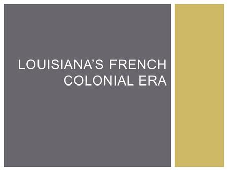 Louisiana's French Colonial Era