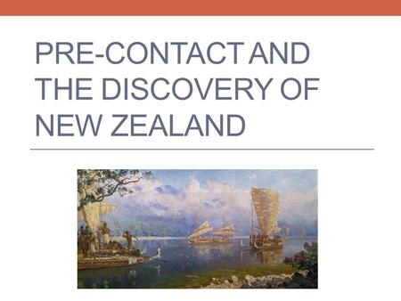 Pre-Contact and the Discovery of New Zealand