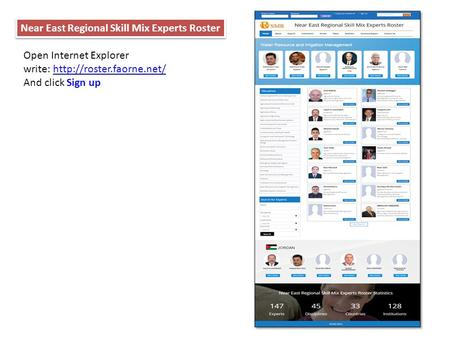 Open Internet Explorer write:  And click Sign up Near East Regional Skill Mix Experts Roster.
