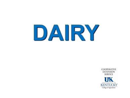 DAIRY. Dairy food nutrition Calcium Protein Vitamin A Vitamin D.