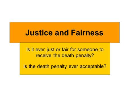 is the use of the death penalty justice and is it fair essay Not only was i convinced of the guilt of each man, i would tell them, but i believed  our criminal justice system delivered fair sentences and could.